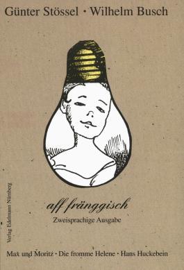 Wilhelm Busch aff fränggisch. Zweisprachige Ausgabe