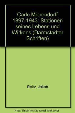 Carlo Mierendorff 1897 - 1943 : Stationen seines Lebens u. Wirkens.