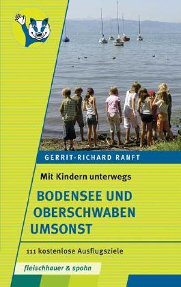 Mit Kindern unterwegs. Bodensee und Oberschwaben umsonst
