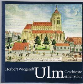 Ulm. Geschichte einer Stadt.