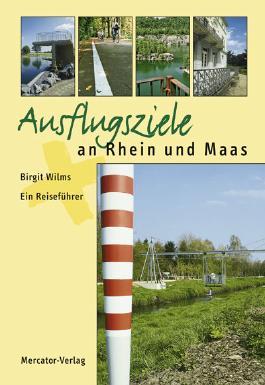 Ausflugsziele an Rhein und Maas
