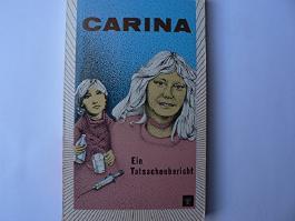 Carina (Ein Tatsachenbericht)