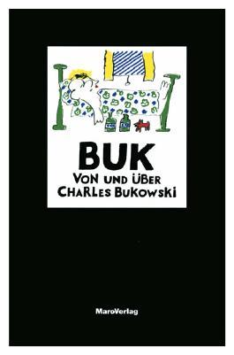 Buk - von und über Charles Bukowski