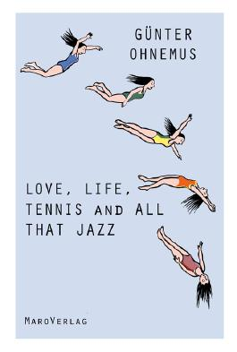 Love, Life, Tennis and All That Jazz