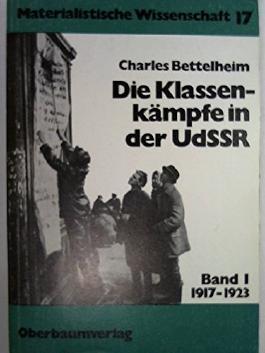 Die Klassenkaempfe in der UdSSR. Bd.1 1917-1923