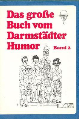 Das grosse Buch vom Darmstädter Humor / Das große Buch vom Darmstädter Humor. Band 2