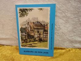 Marburg an der Lahn - Führer durch die Stadt und ihre Geschichte -