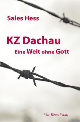 KZ Dachau, Eine Welt ohne Gott