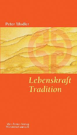 Lebenskraft Tradition