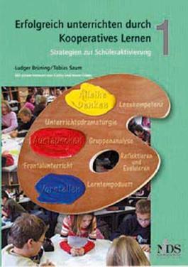 Erfolgreich unterrichten durch Kooperatives Lernen, Band 1