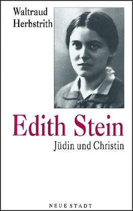 Edith Stein - Jüdin und Christin