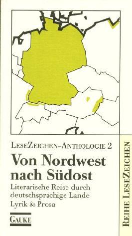 Von Nordwest nach Südost. Literarische Reise durch deutschsprachige Lande, Bd 2