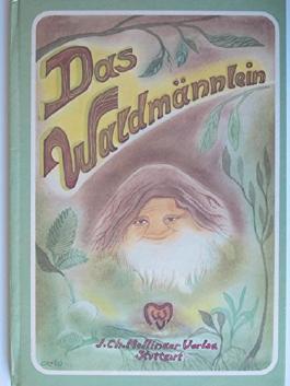 Das Waldmännlein. Ein Bilderbuch