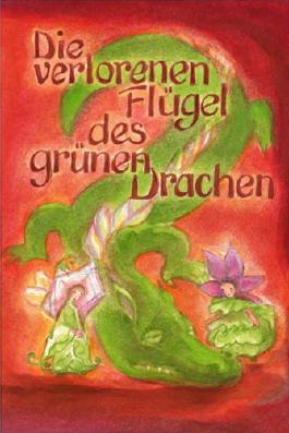 Die verlorenen Flügel des grünen Drachen