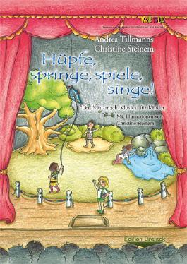 Hüpfe, springe, spiele, singe!: Das Mut-mach-Musical für Kinder
