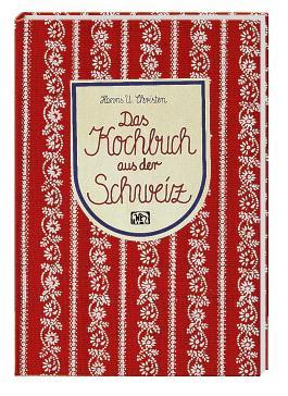 Das Kochbuch aus der Schweiz