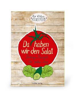 Der kleine Küchenfreund: Da haben wir den Salat