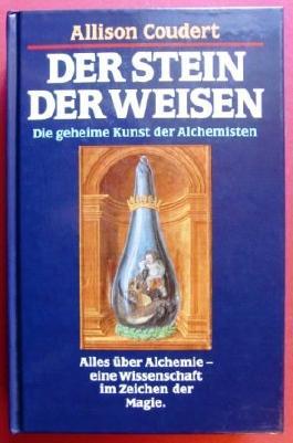 Der Stein der Weisen. Die geheime Kunst der Alchemisten - Alles über Alchemie - Eine Wissenschaft im Zeichen der Magie