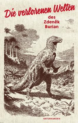 Die verlorenen Welten des Zdeněk Burian