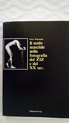 Il nudo maschile nella fotografia del XIX e del XX secolo