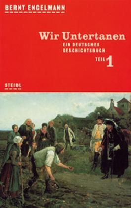 Ein deutsches Geschichtsbuch / Wir Untertanen