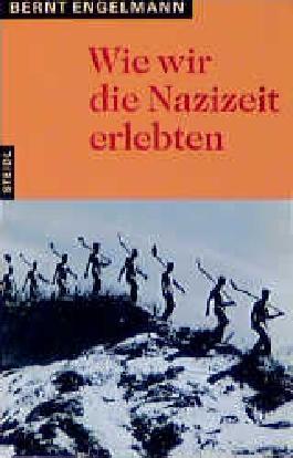 Wie wir die Nazizeit erlebten