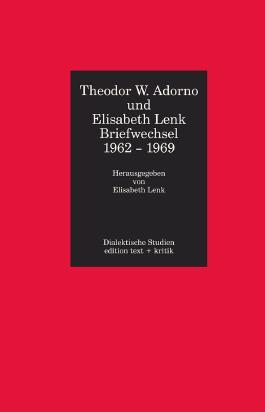 Theodor W. Adorno und Elisabeth Lenk - Briefwechsel 1962-1969