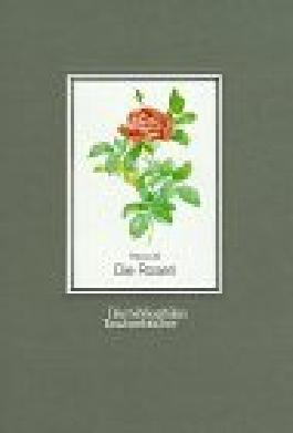 Die Rosen 170 Farbtafeln, Nach Der Ausgabe Von 1817-1824