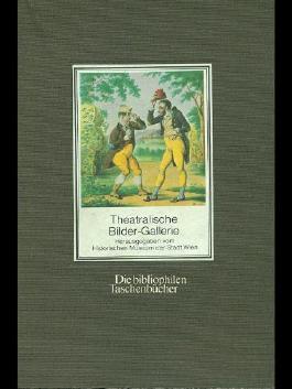 Theatralische Bilder-Gallerie: Weiner theater in aquarellen von Johann Christian Schoeller