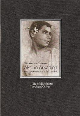 Akte in Arkadien. Die bibliophilen Taschenbücher ; 506