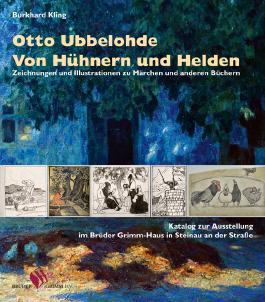 Otto Ubbelohde. Von Hühnern und Helden