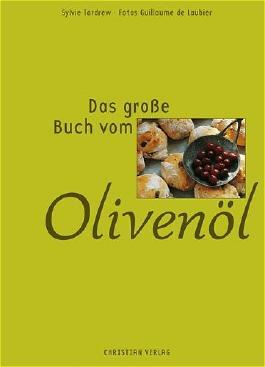 Das große Buch vom Olivenöl