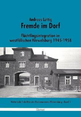 Fremde im Dorf. Flüchtlingsintegration im westfälischen Wewelsburg 1945-1958