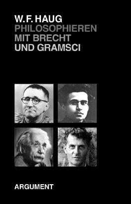 Philosophieren mit Brecht und Gramsci