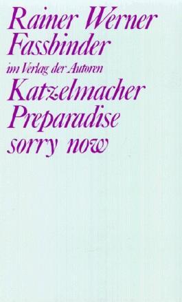 Katzelmacher /Preparadise sorry now