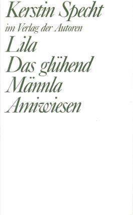 Lila / Das glühend Männla / Amiwiesen