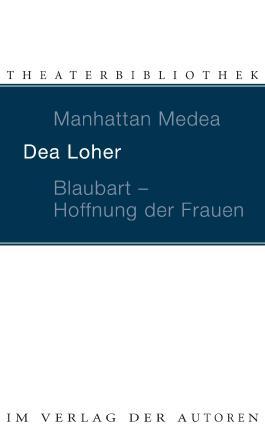Manhattan Medea / Blaubart - Hoffnung der Frauen