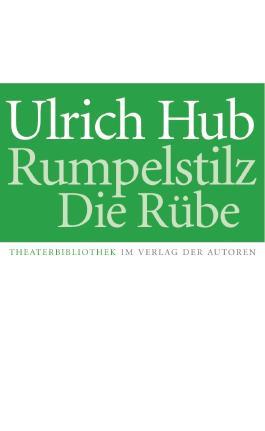 Rumpelstilz / Die Rübe