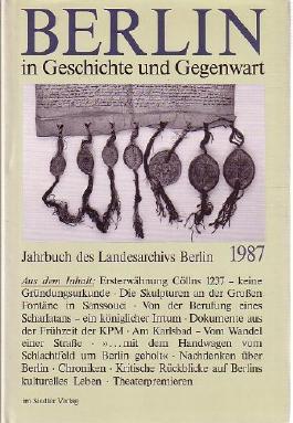 Jahrbuch des Landesarchivs Berlin 1987. Berlin in Geschichte und Gegenwart