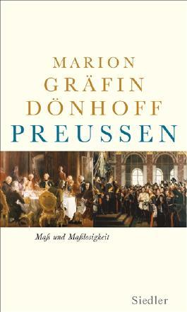 Preußen - Maß und Maßlosigkeit