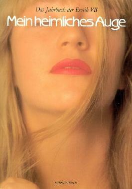 Mein heimliches Auge - Jahrbuch der Erotik / Mein heimliches Auge - Jahrbuch der Erotik