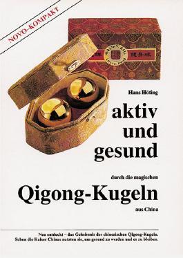 Aktiv und gesund durch die magischen Qigong-Kugeln aus China
