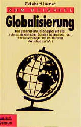 Zum Beispiel Globalisierung