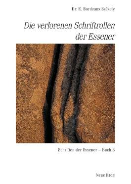 Schriften der Essener / Die verlorenen Schriftrollen der Essener