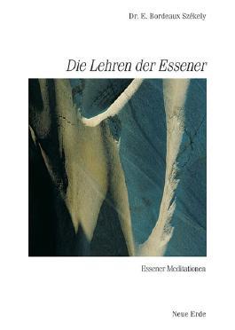 Schriften der Essener / Die Lehren der Essener