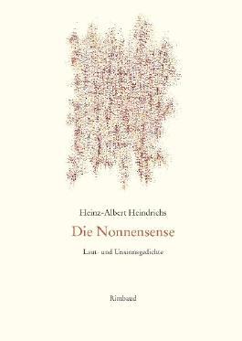 Gesammelte Gedichte / Die Nonnensense I · II