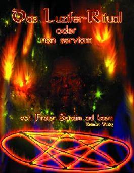 Das Luzifer-Ritual oder non serviam