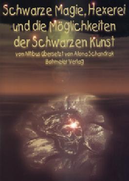 Schwarze Magie, Hexerei und die Möglichkeit der Schwarzen Kunst