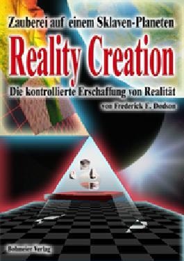 Reality Creation - Die kontrollierte Erschaffung von Realität