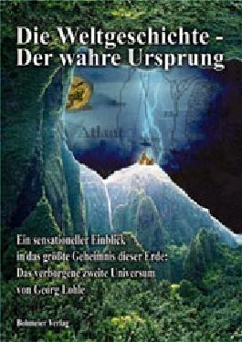 Die Weltgeschichte - Der wahre Ursprung